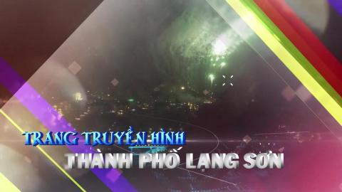 CM Trang truyền hình TP Lạng Sơn ngày 5/6/2020